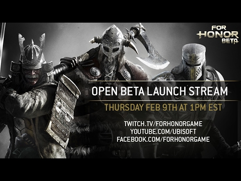 For Honor Open Beta Launch Stream