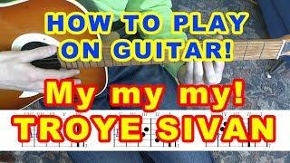 Troye Sivan - My My My! Song Guitar Chords