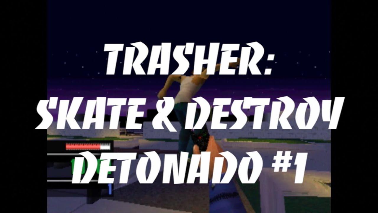 Trasher Skate Destroy 1 DETONADO E Comentarios Tony Hawks Pro Skater 5 Lixo