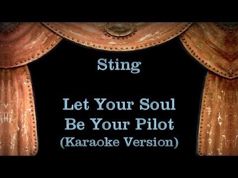 Sting - Let Your Soul Be Your Pilot - Lyrics (Karaoke Version)