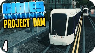 Cities Skylines: Project Dam - Trams Transportation! #4