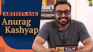 Artists Ask Anurag Kashyap | Film Companion