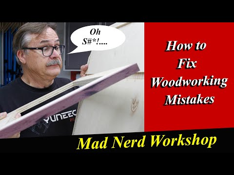 How To Fix Woodworking Mistakes, The Easy Way  *Mad Nerd Workshop *