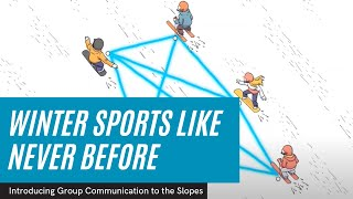 Experience winter sports like never before! Introducing always-on group communication to the slopes.
