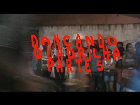 DANÇANDO QUADRILHA PARTE 05