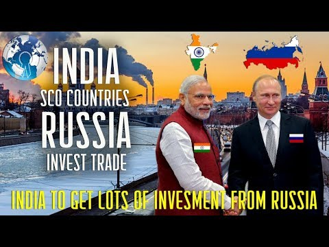 India Gets lots of Investment from Russia China SCO Countries