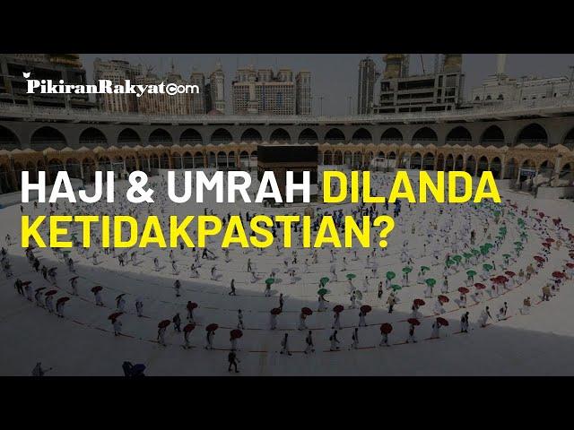 Ibadah Haji dan Umrah Masih Belum Pasti, Bahkan untuk Pelaksanaan Tahun Depan