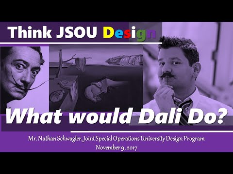 """SOCOM-JSOU SOF Design Lecture Series 2018: Nathan Schwagler and """"What would Dali Do?"""""""
