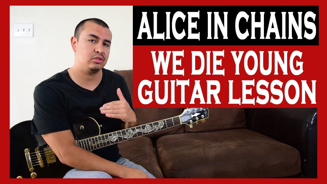Guitar Lesson Alice In Chains We Die Young Youtube