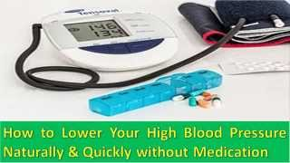 How to Lower Your High Blood Pressure Fast Naturally Quickly Without Medication