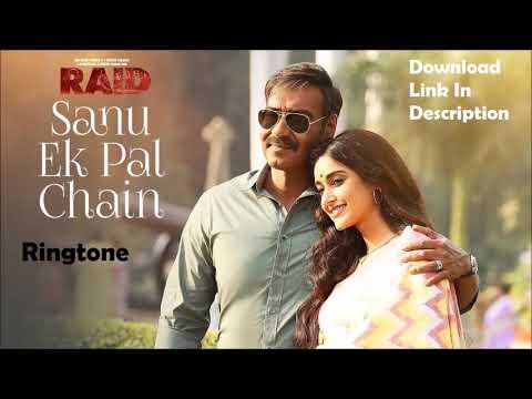 SANU EK PAL CHAIN NA AVE | Raid | Rahat Fateh Ali Khan | Latest Bollywood Song 2018 | Ringtone
