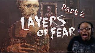 Layers of Fear #2  !!! GEEETTT OOVVERR HEEERR!