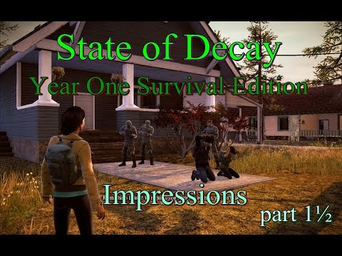 State Of Decay year one survival edition - Impressions part 1½  