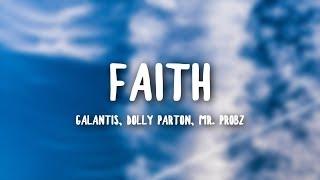 Galantis & Dolly Parton - Faith (Lyrics) feat. Mr. Probz