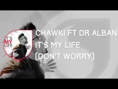 Chawki Ft Dr Alban  It's My life (don't...
