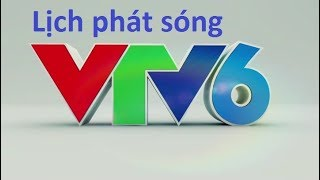 Lịch phát sóng vtv6 hôm nay