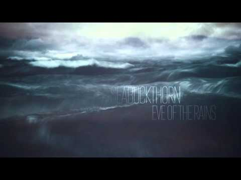 Seabuckthorn — Eve Of The Rains