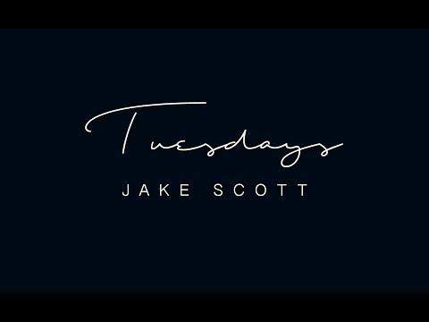 Jake Scott - Tuesdays [Official Video]
