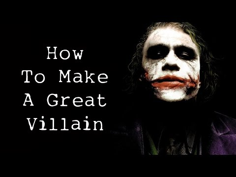 How To Make A Great Villain