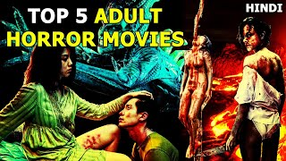 Top 5 Adult Hoŗror Movies You Must Watch Once in LIFETIME