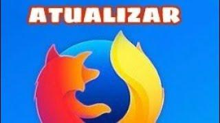 Como ATUALIZAR o Mozilla Firefox 2018 - Olha que Fácil Tutoriais