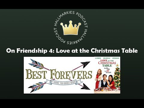 Love At The Christmas Table.Hallmarkies On Friendship 4 Love At The Christmas Table