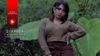 Gambar cover Syahiba Saufa - Ninggal Tatu (Official Music Video)