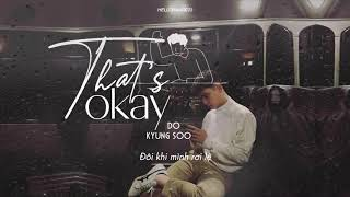 « Vietsub » That's Okay :with Rainsound: ♪ D.O.