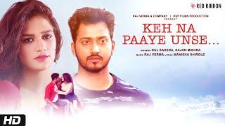 Keh Na Paaye Unse - Gul Saxena, Sanjan Mishra Mp3 Song Download
