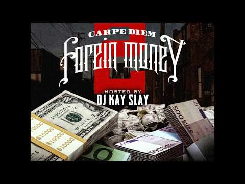 CARPE DIEM - FOREiN MONEY 2  Hosted By DJ KAY SLAY [Full Mixtape] With Bonus Track