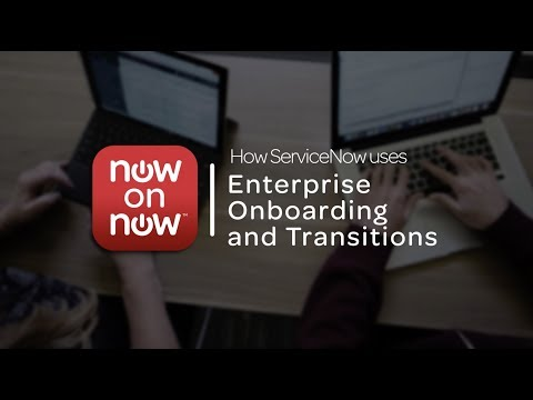 Now on Now: Enterprise Onboarding and Transitions