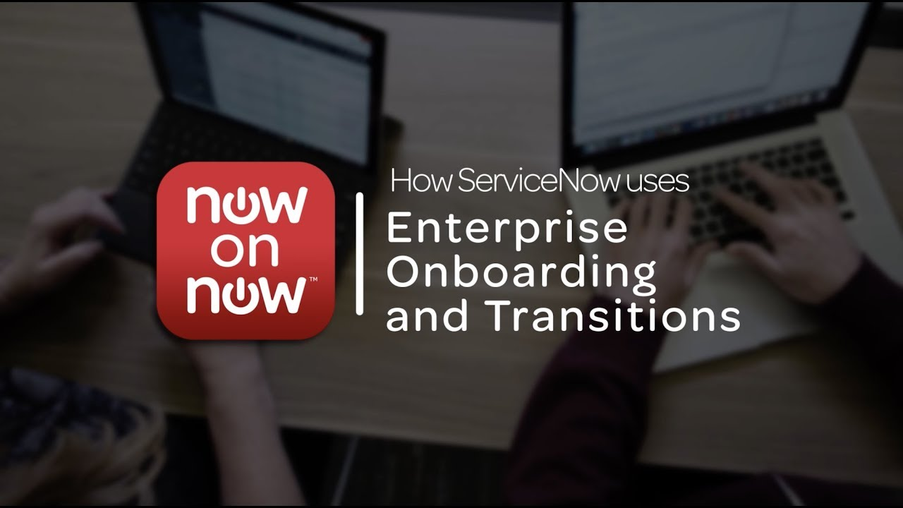 How ServiceNow uses Enterprise Onboarding and Transitions to