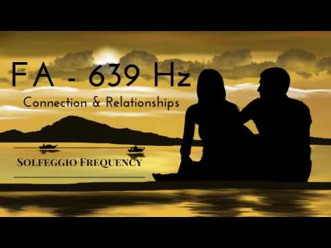 FA - 639 Hz | pure tone | Solfeggio Frequency | Connection & Relationships | 8 hours