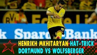 Henrikh Mkhitaryan hat trick ✰ Borussia Dortmund vs Wolfsberger