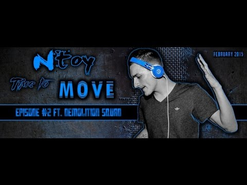 Ntoy ft Demolition Squad - Time To Move (Episode #2)