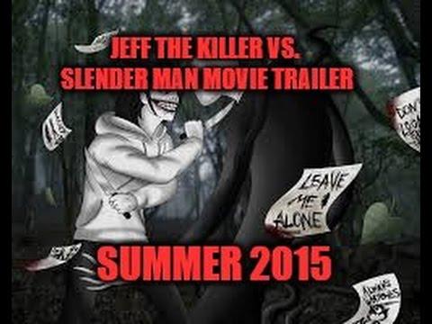 Jeff The Killer vs. Slender Man Official Movie Trailer ...