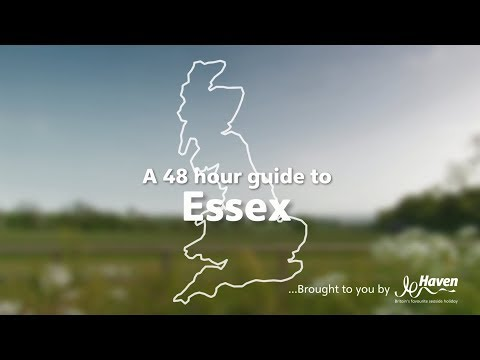 A 48 Hour Guide To Essex