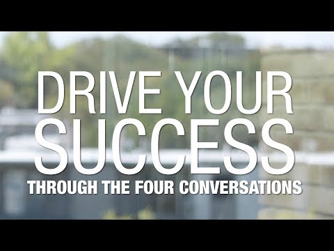 Drive Your Success Through The Four Conversations