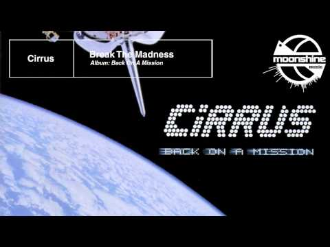 Cirrus - Break The Madness
