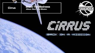 Watch Cirrus Break The Madness video