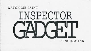 WATCH ME DRAW INSPECTOR GADGET (INK & PENCIL) #InspectorGadget