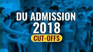 DU Cut Off 2018: Check Complete Cut Off Delhi University