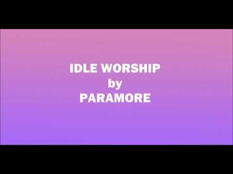IDLE WORSHIP - PARAMORE (LYRIC VIDEO)