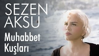 Sezen Aksu - Muhabbet Kuşları (Lyrics   Şarkı Sözleri)