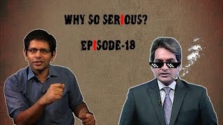 Why So Serious? Ep 18: #Demonetisation Leaves Journos High on
