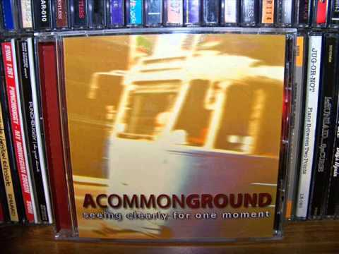 A Common Ground - Seeing Clearly For One Moment (Full Album)