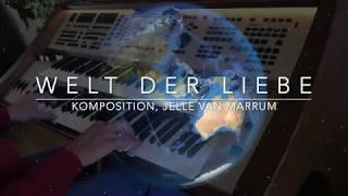 Welt der Liebe, Komposition Jelle van Marrum