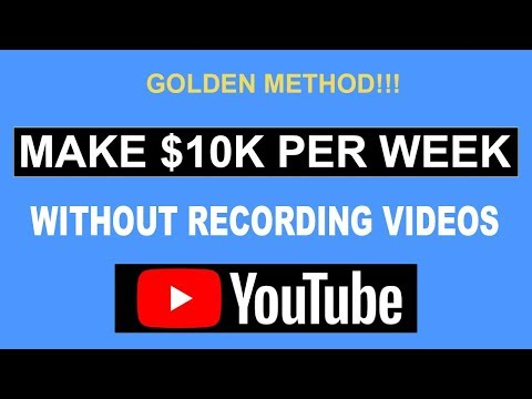 MAKE $10,000 PER WEEK ON YOUTUBE WITHOUT MAKING VIDEOS ( MAKE MONEY ONLINE )