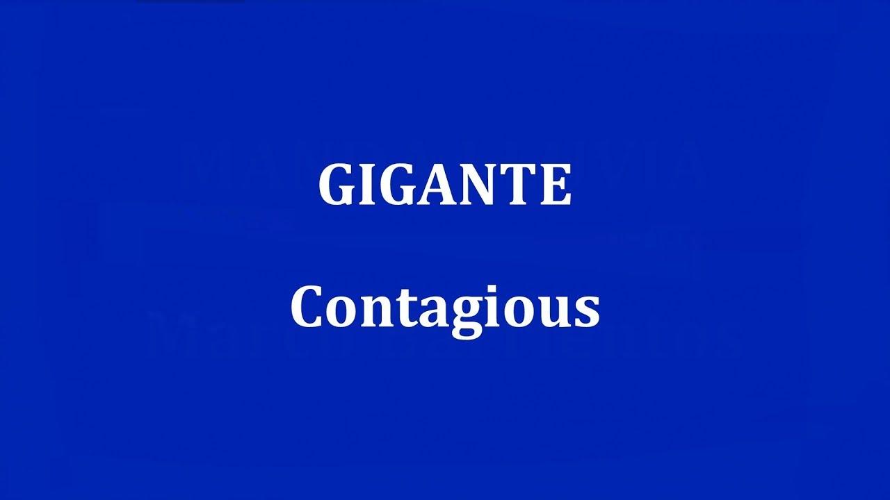 contagious gigante
