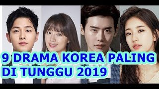 9 DRAMA KOREA PALING DI TUNGGU 2019!!!!
